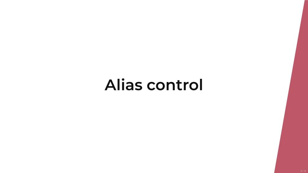 Alias control 20/39