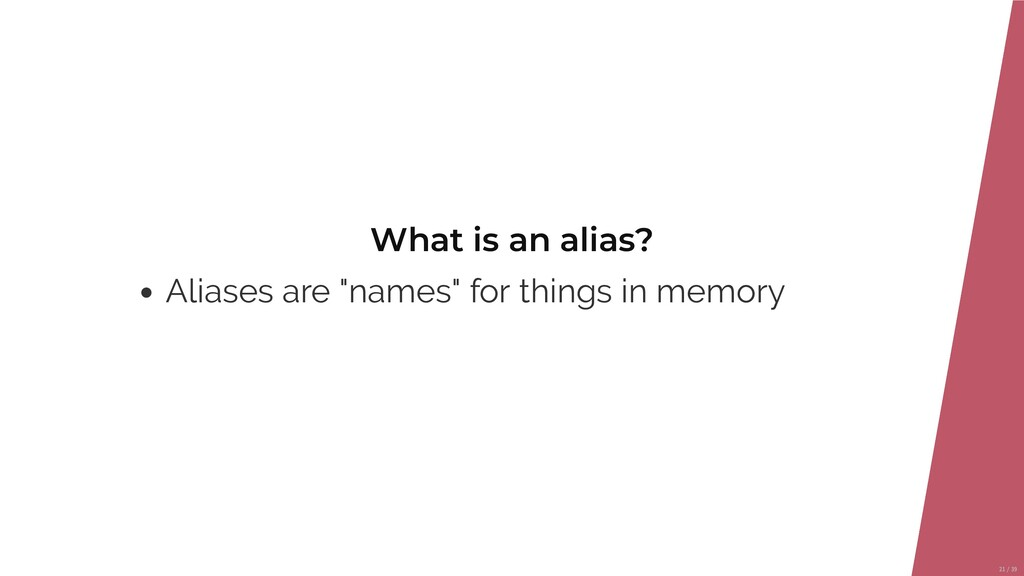 """What is an alias? Aliases are """"names"""" for thing..."""