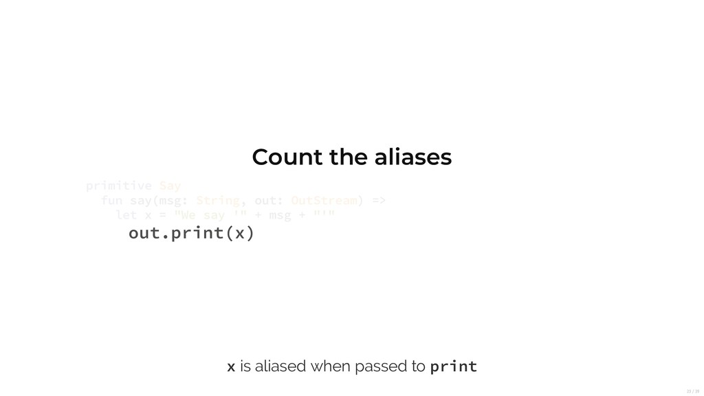 Count the aliases out.print(x) primitive Say fu...