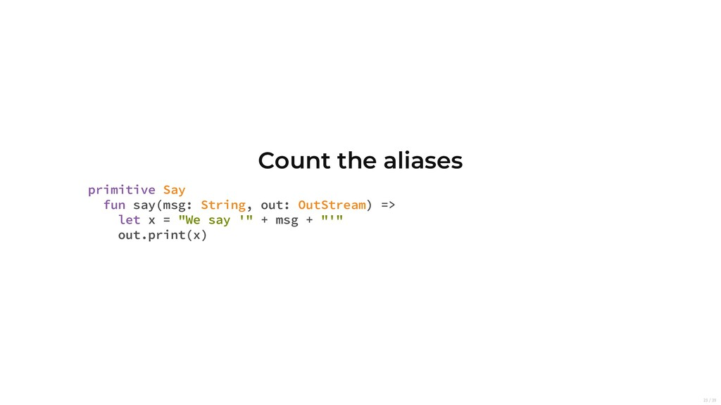 Count the aliases primitive Say fun say(msg: St...