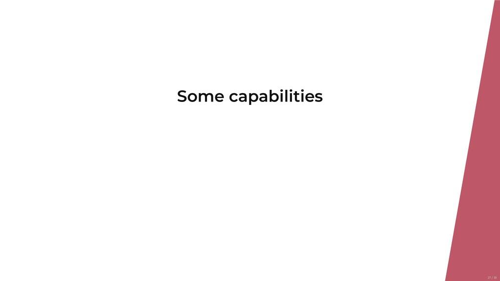 Some capabilities 27/39