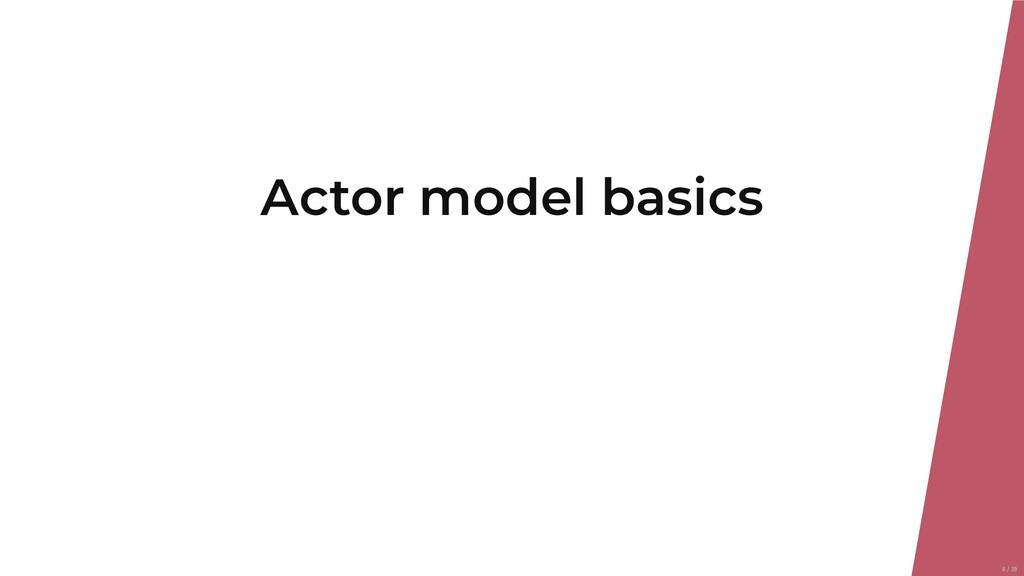 Actor model basics 8/39