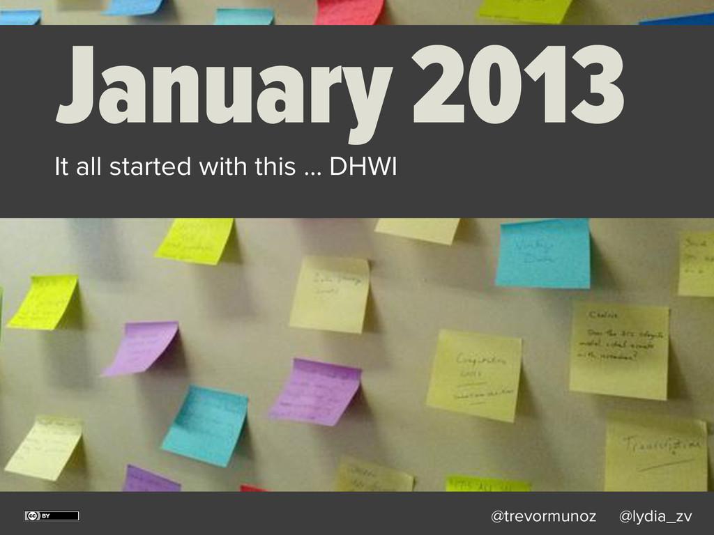 @trevormunoz @lydia_zv January 2013 It all star...