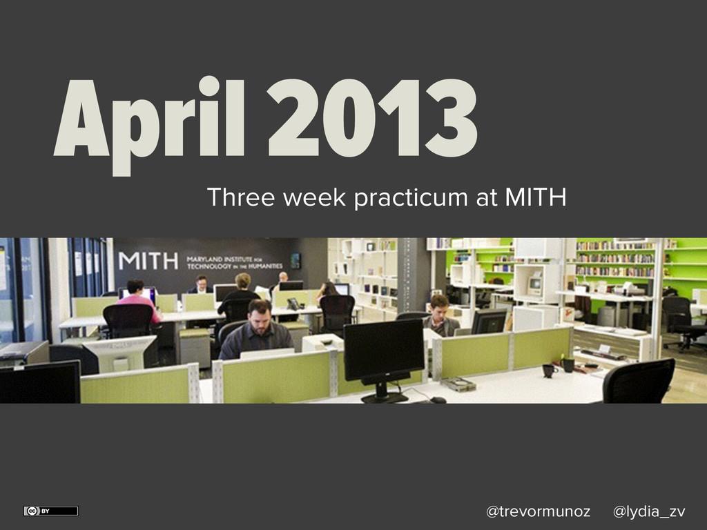 @trevormunoz @lydia_zv April 2013 Three week pr...