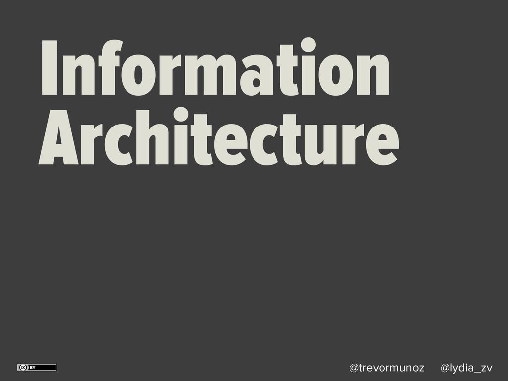 @trevormunoz @lydia_zv Information Architecture