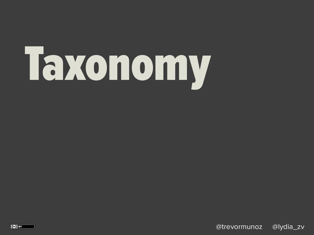 @trevormunoz @lydia_zv Taxonomy