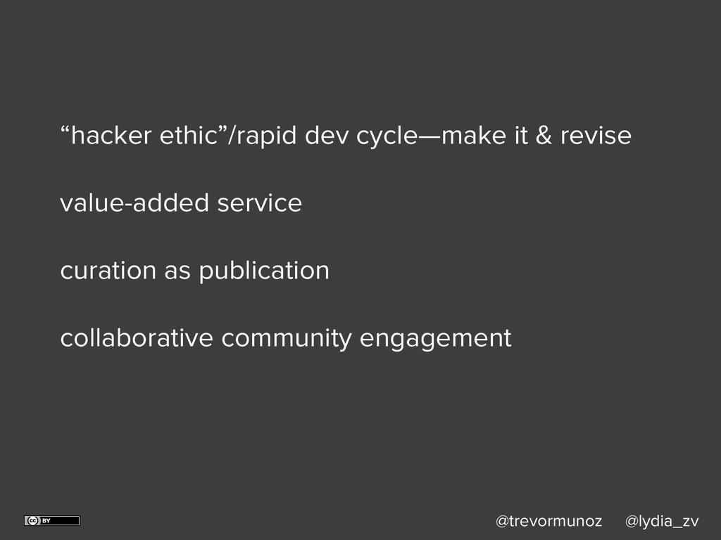 """@trevormunoz @lydia_zv """"hacker ethic""""/rapid dev..."""