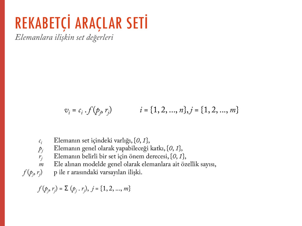 vi = ci . f (pj , rj ) i = {1, 2, ..., n}, j = ...