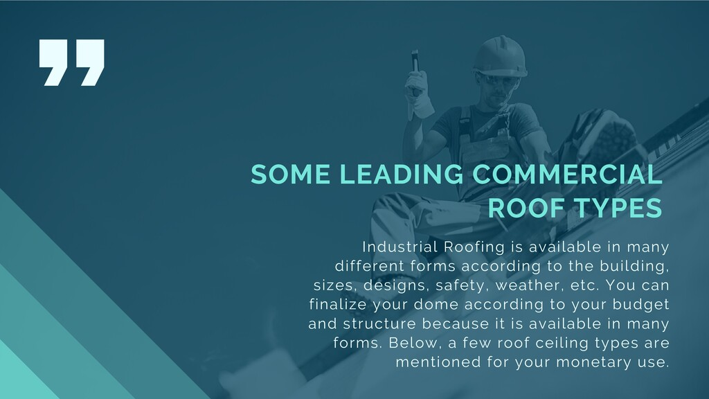 SOME LEADING COMMERCIAL ROOF TYPES Industrial R...