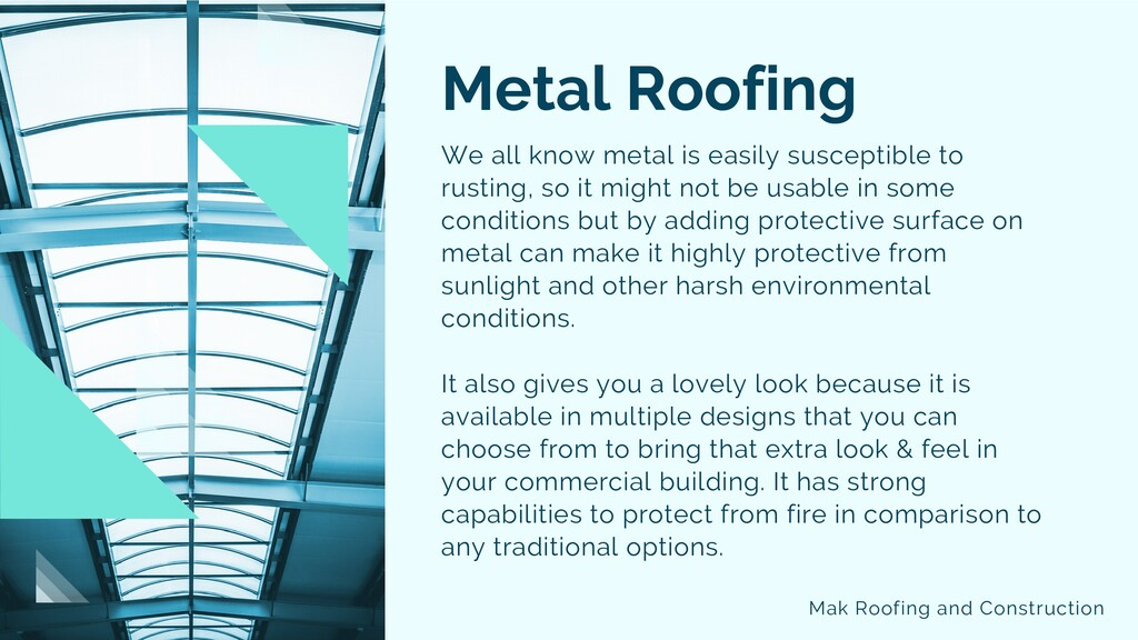 Metal Roofing We all know metal is easily susce...