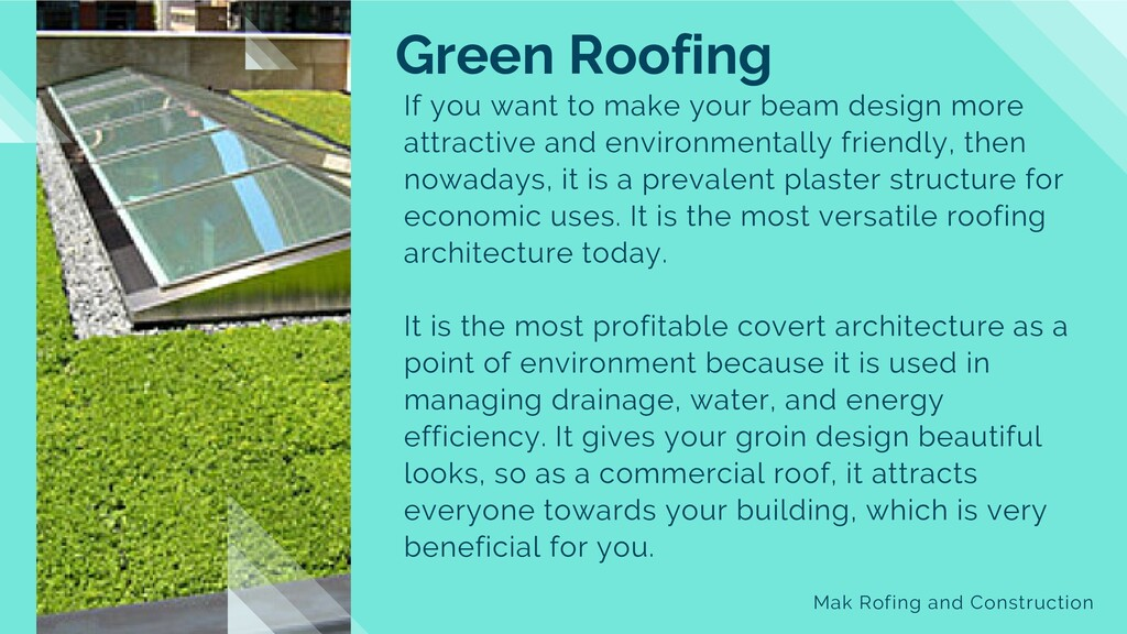 Green Roofing If you want to make your beam des...