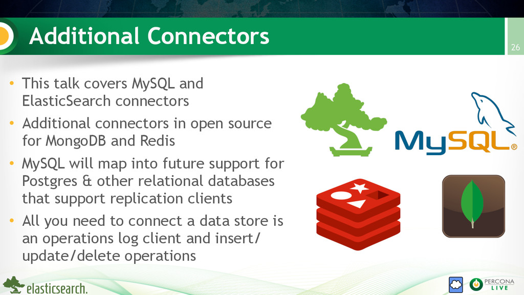 Additional Connectors 26 • This talk covers MyS...