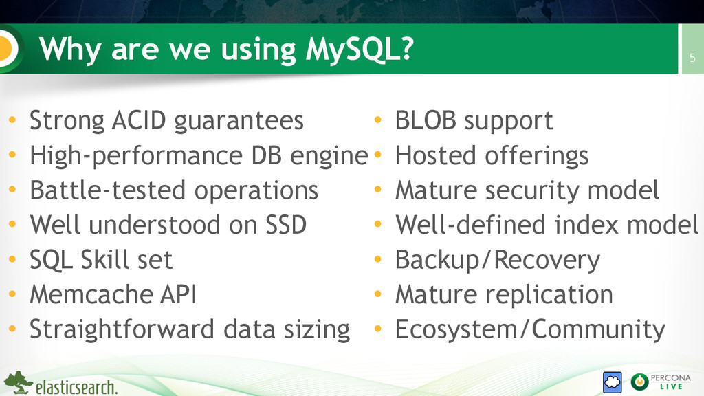 Why are we using MySQL? • Strong ACID guarantee...