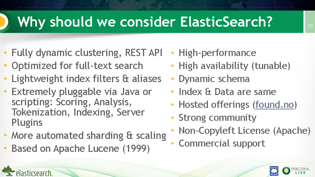 Why should we consider ElasticSearch? • Fully d...
