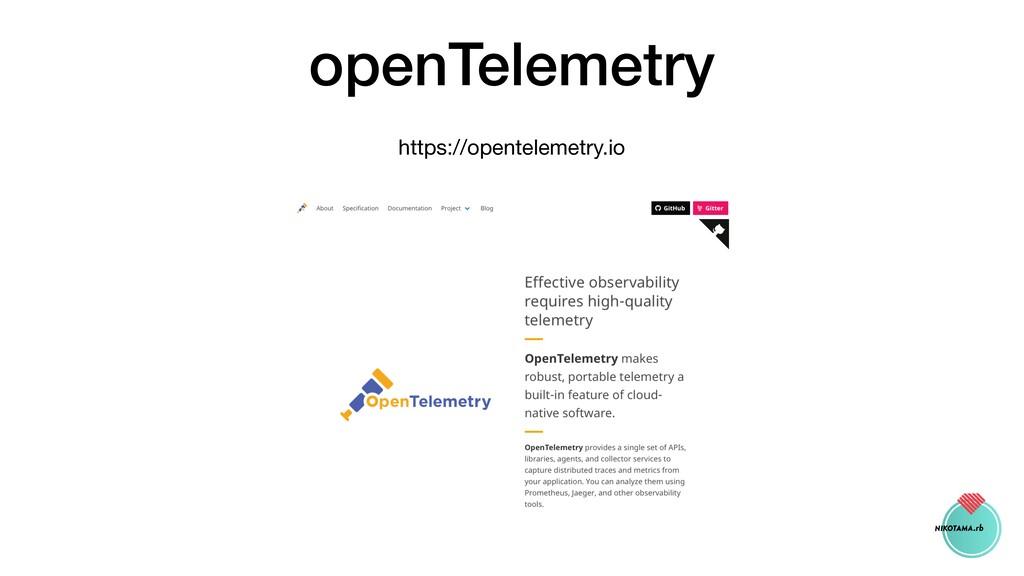 openTelemetry https://opentelemetry.io