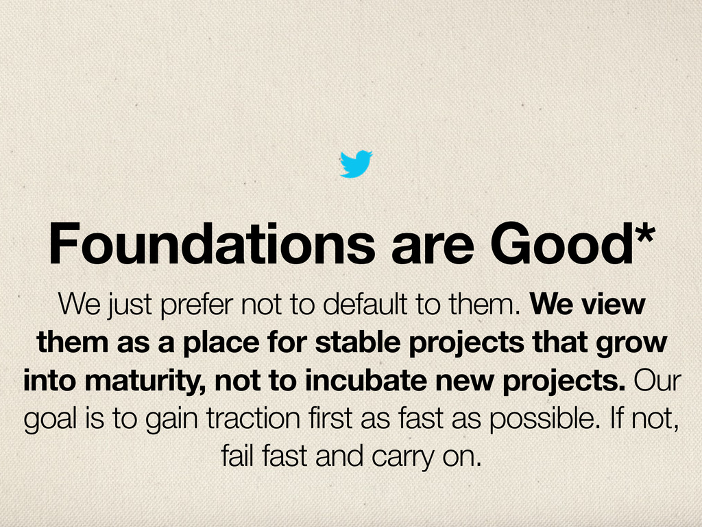 Foundations are Good* We just prefer not to def...