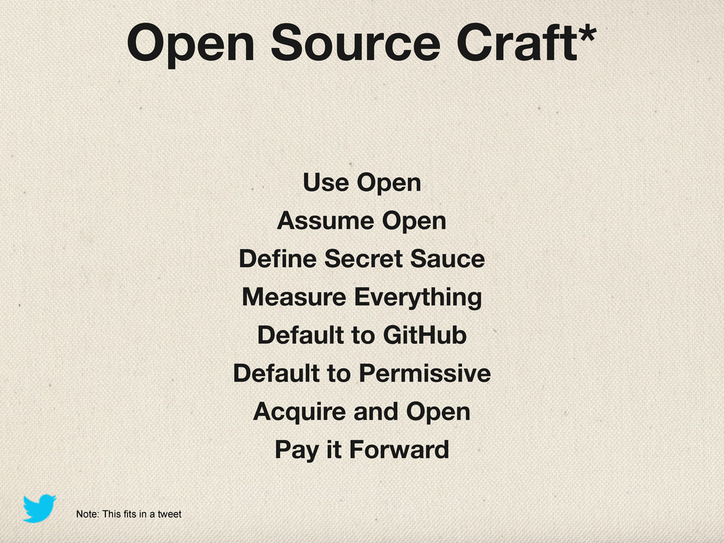 Open Source Craft* Use Open Assume Open Define S...