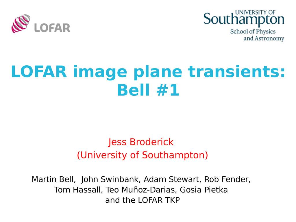 LOFAR image plane transients: Bell #1 Jess Brod...