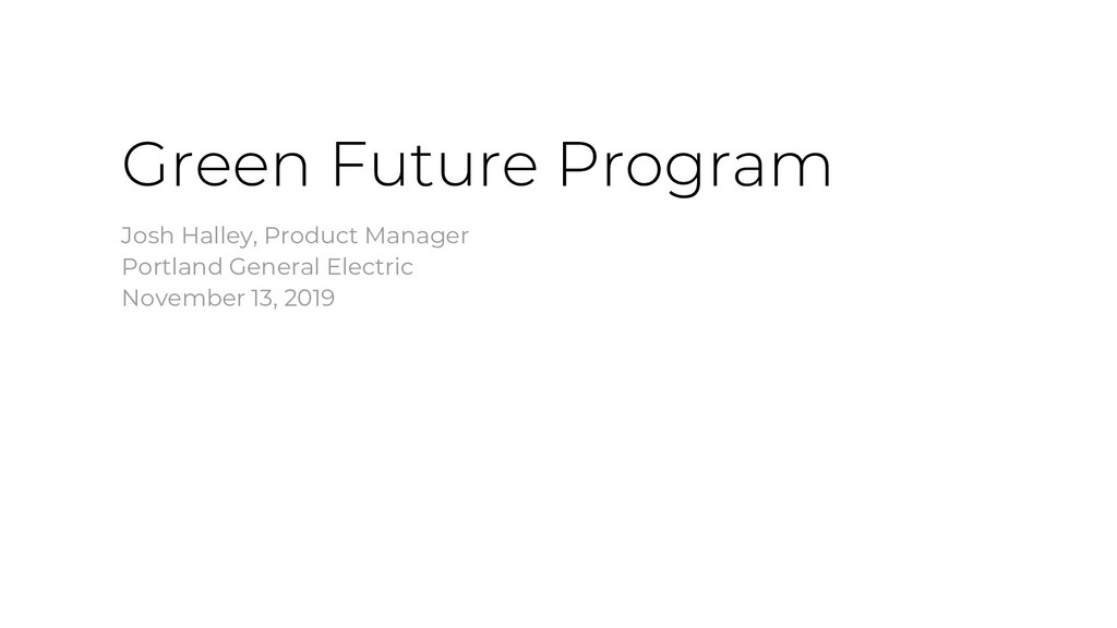 Green Future Program Josh Halley, Product Manag...