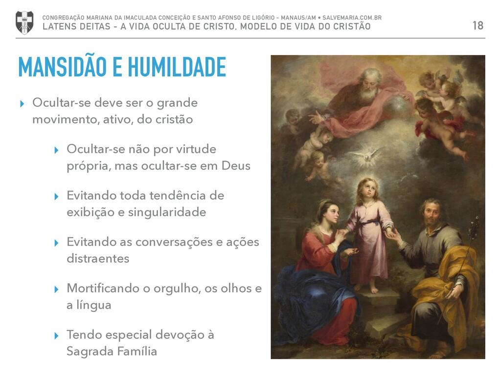 MANSIDÃO E HUMILDADE ▸ Ocultar-se deve ser o gr...