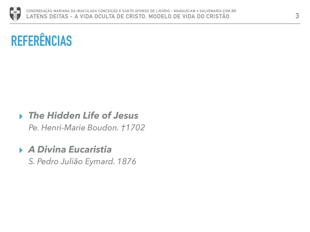 REFERÊNCIAS ▸ The Hidden Life of Jesus Pe. Henr...