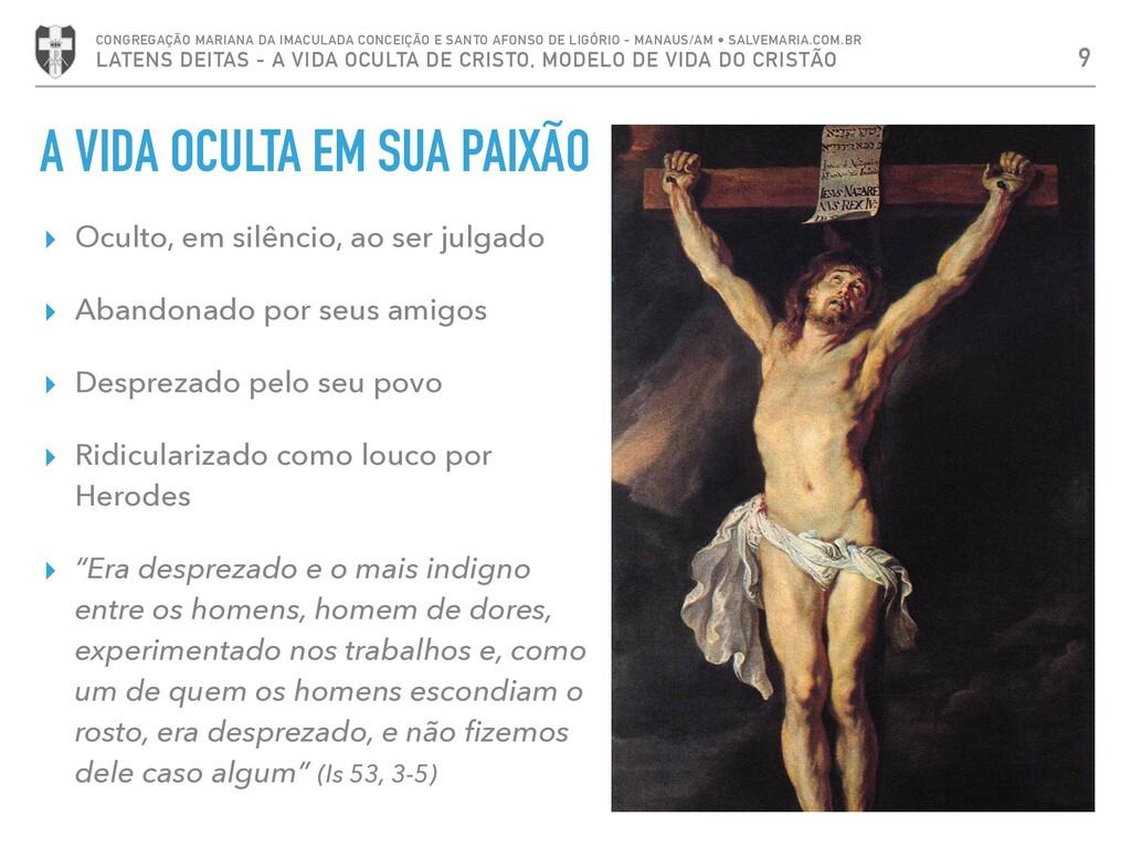 A VIDA OCULTA EM SUA PAIXÃO ▸ Oculto, em silênc...