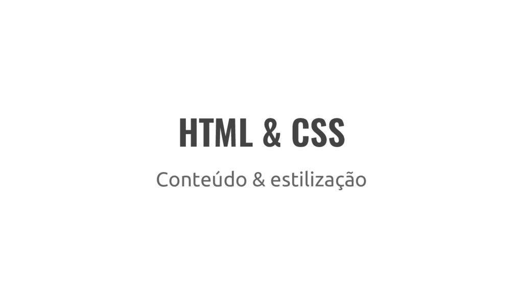 HTML & CSS Conteúdo & estilização