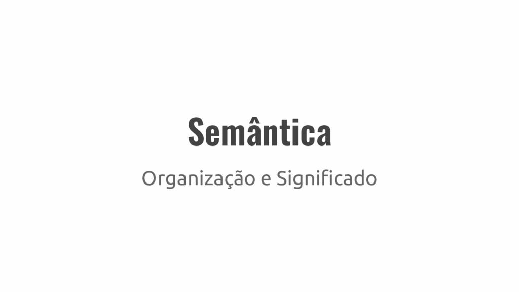 Semântica Organização e Significado