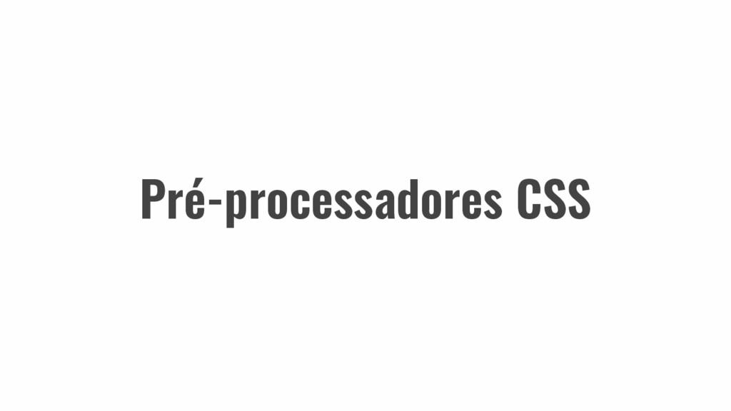 Pré-processadores CSS