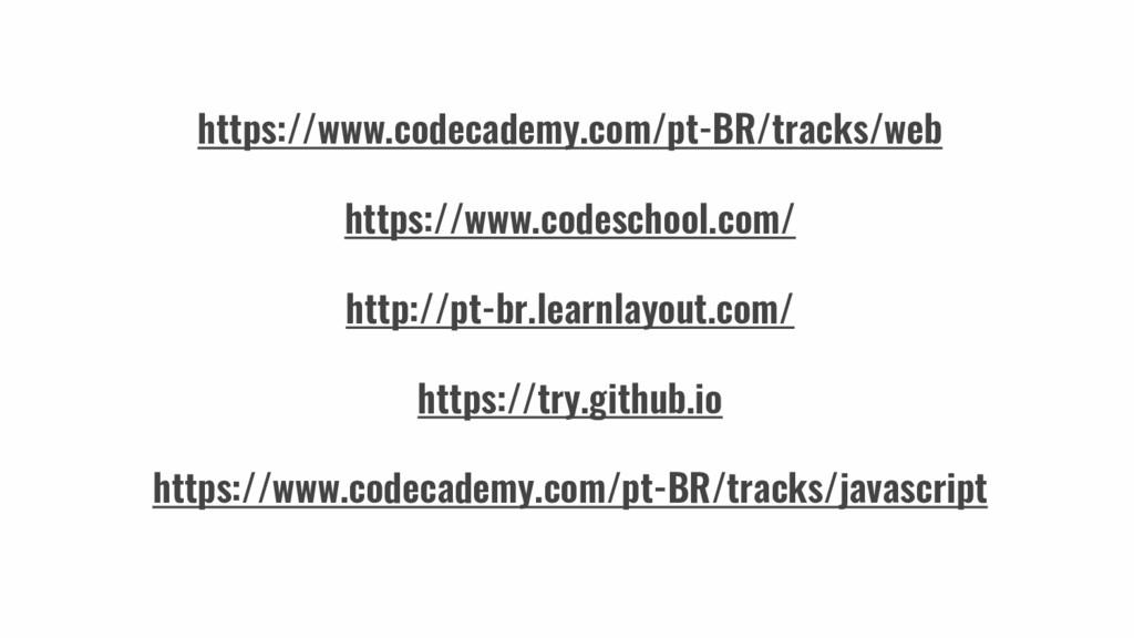 https://www.codecademy.com/pt-BR/tracks/web htt...