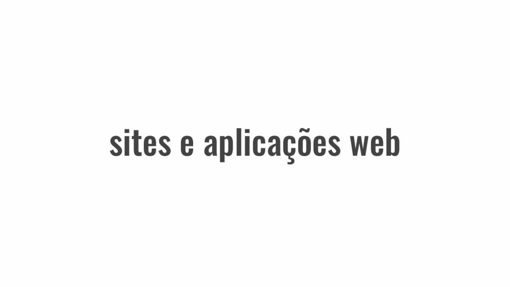 sites e aplicações web