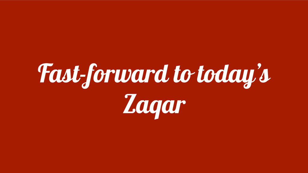 Fast-forward to today's Zaqar