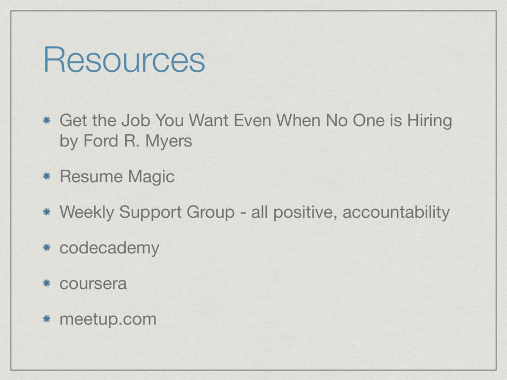 Resources Get the Job You Want Even When No One...