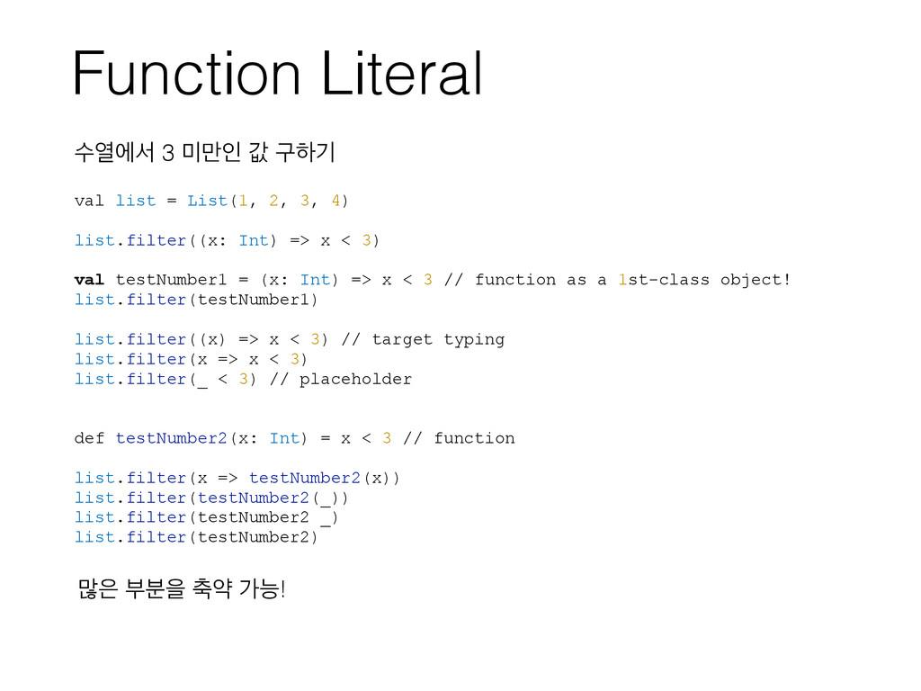Function Literal val list = List(1, 2, 3, 4) li...