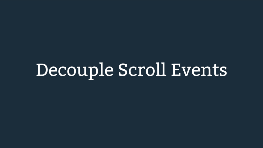 Decouple Scroll Events