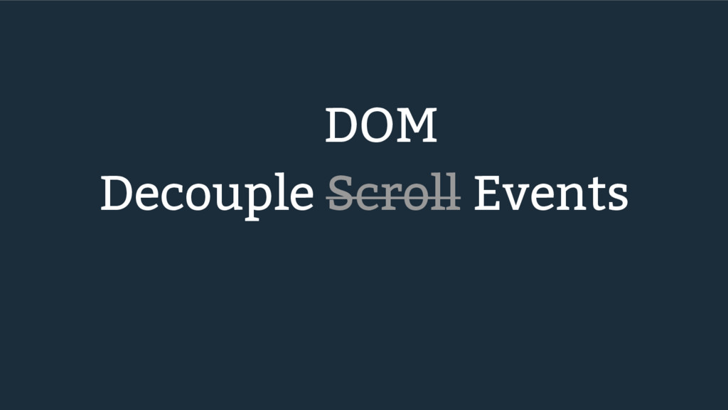 DOM Decouple Scroll Events