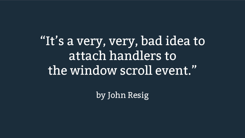 """It's a very, very, bad idea to attach handlers..."