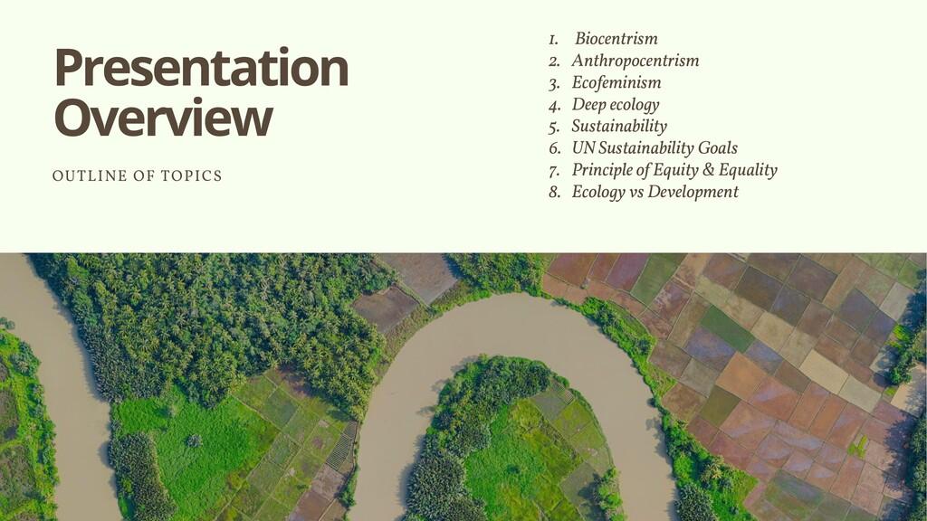 Presentation Overview OUTLINE OF TOPICS 1. Bioc...