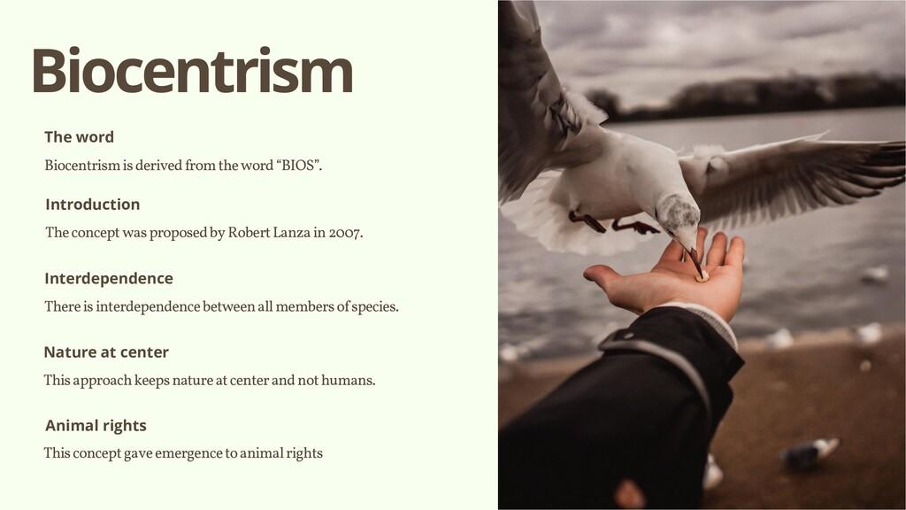 Biocentrism Biocentrism is derived from the wor...