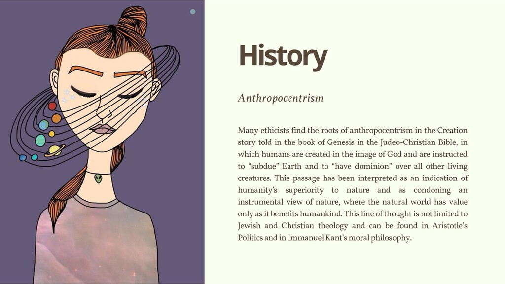 History Anthropocentrism Many ethicists find th...
