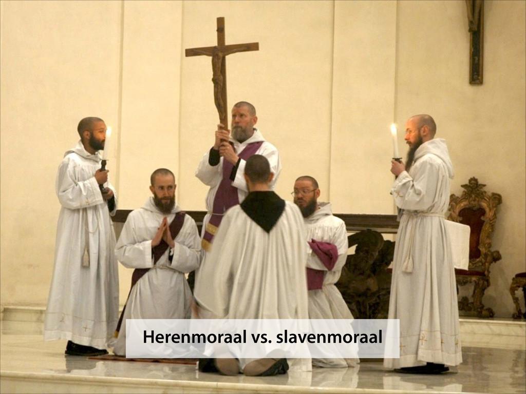 Herenmoraal vs. slavenmoraal