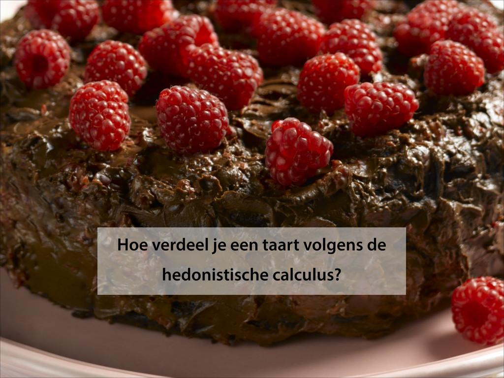 Hoe verdeel je een taart volgens de hedonistisc...