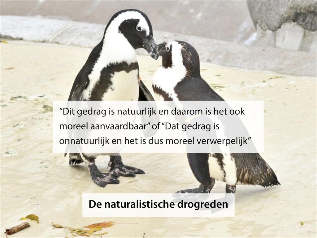 """De naturalistische drogreden """"Dit gedrag is nat..."""