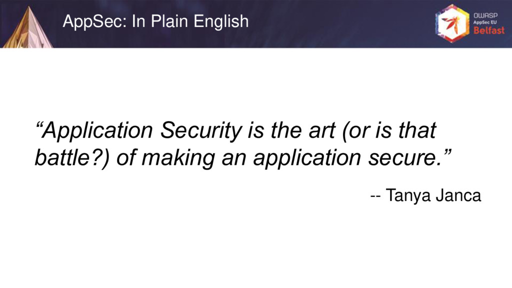 """""""Application Security is the art (or is that ba..."""