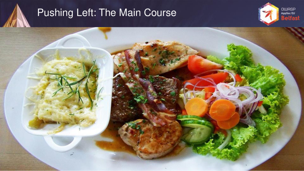 Pushing Left: The Main Course