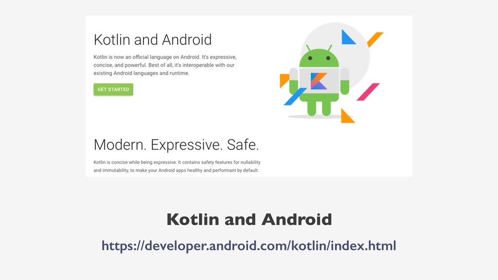 Kotlin and Android https://developer.android.co...