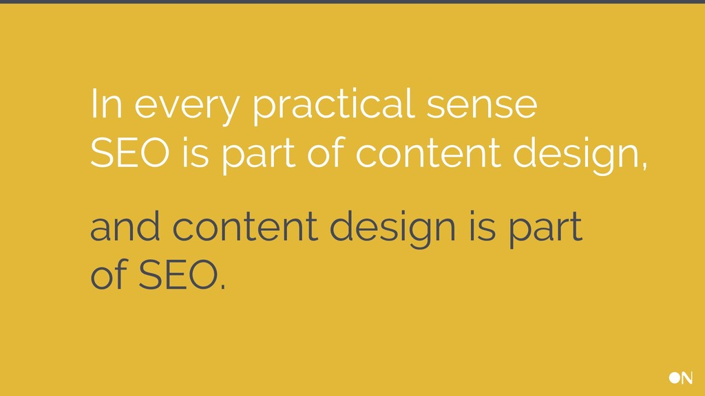 In every practical sense SEO is part of content...