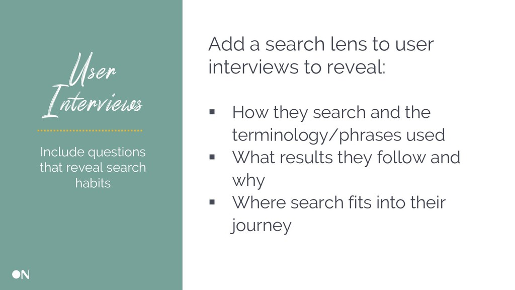 User Interviews Add a search lens to user inter...