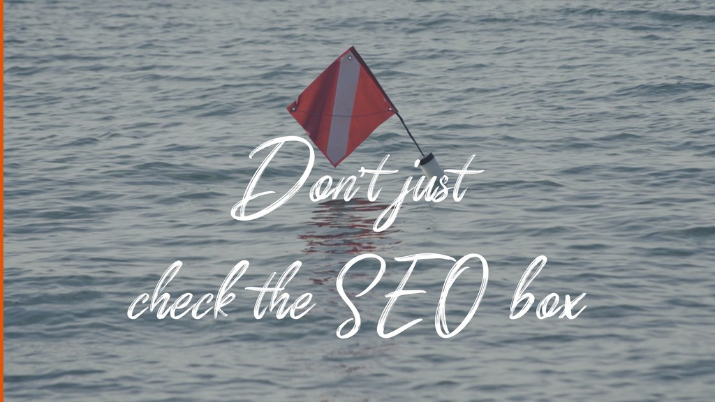 Don't just check the SEO box