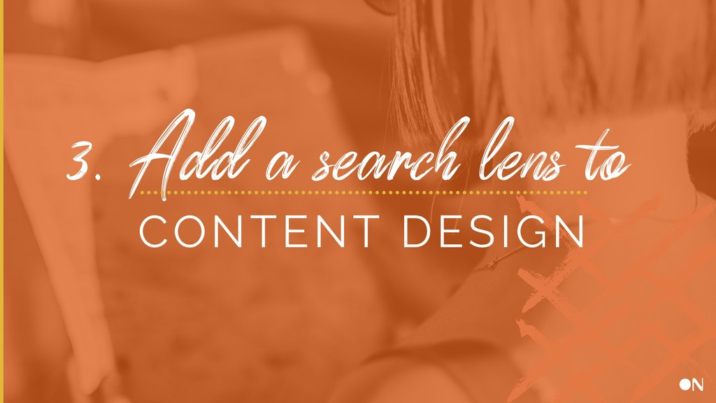 3. Add a search lens to CONTENT DESIGN